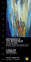 Homage to Requiem Romana Maciejewskiego